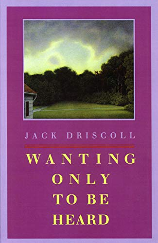 Wanting Only to Be Heard: Driscoll, Jack