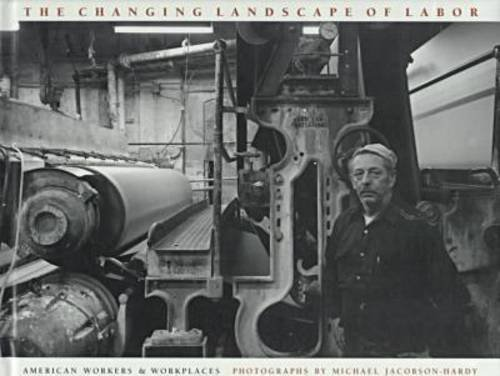 9780870239830: The Changing Landscape of Labor: American Workers and Workplaces