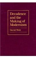 9780870239915: Decadence and the Making of Modernism