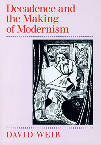 9780870239922: Decadence and the Making of Modernism