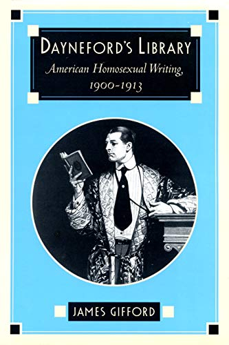 9780870239946: Dayneford's Library: American Homosexual Writing, 1900-1913