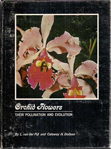 Orchid Flowers : Their Pollination and Evolution: L. Van der