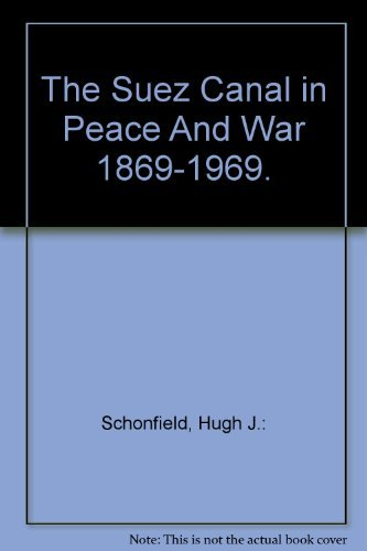 9780870241260: The Suez Canal in Peace and War: 1869-1969