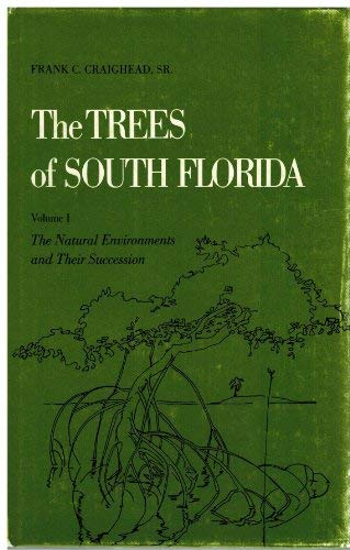 The Trees of South Florida, Volume 1: The Natural Environments and Their Succession