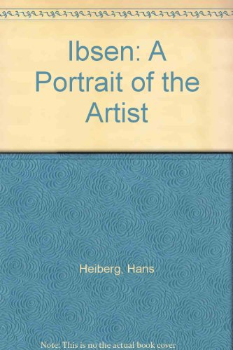 9780870241567: Ibsen: A Portrait of the Artist