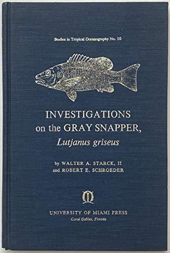 9780870241819: Investigations on the gray snapper, Lutjanus griseus, (Studies in tropical oceanography)