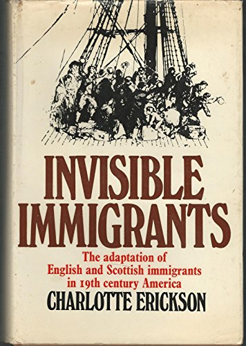 9780870242137: Invisible Immigrants: The Adaptation of English and Scottish Immigrants in 19th Century America