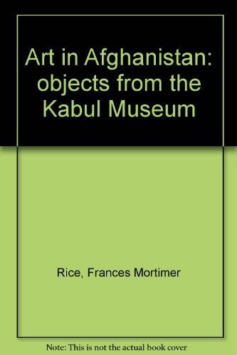 9780870242250: Art in Afghanistan: objects from the Kabul Museum