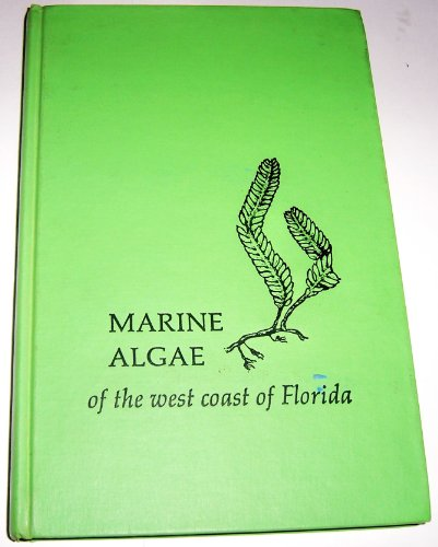 Marine Algae of the west coast of Florida.: Meeresbiologie + Limnologie + Hydrobiologie Dawes, ...