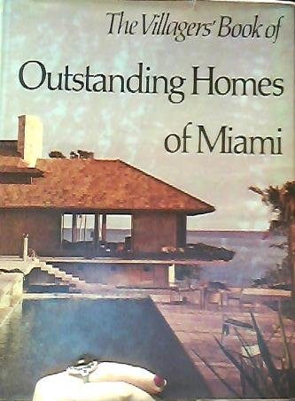 The Villagers' Book of Outstanding Homes of Miami: Gabriel, Patricia (text)