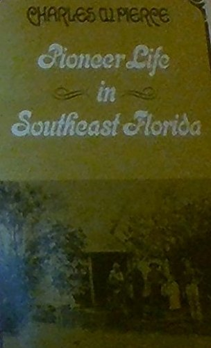 9780870243042: Pioneer Life in Southeast Florida