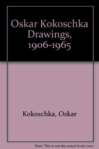 Oskar Kokoschka Drawings, 1906 - 1965: Kokoschka, Oskar [ed.