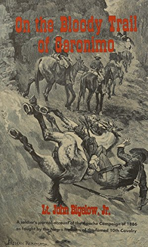 On the Bloody Trail of Geronimo: John Bigelow