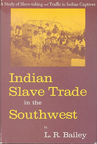Indian Slave Trade in the Southwest: L. R. Bailey