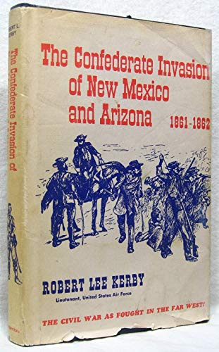 9780870260551: Confederate Invasion of New Mexico and Arizona, 1861-1862. (Great West and Indian Series, Vol. 13)