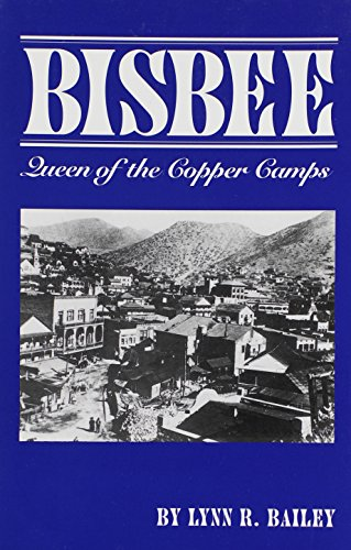 9780870260582: Bisbee: Queen of the Copper Camps