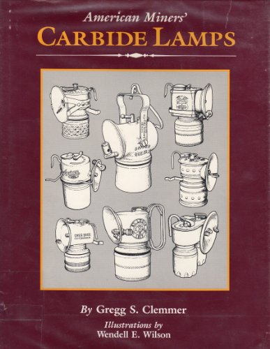 9780870260643: American Miners Carbide Lamps: A Collector's Guide to American Carbide Mine Lighting