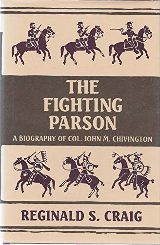 9780870260827: The Fighting Parson: The Biography of Colonel John M. Chivington (Great West and Indian Series)