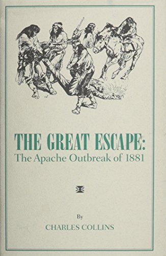 9780870260896: The Great Escape: The Apache Outbreak of 1881 (Great West & Indian Series, Vol. 62)