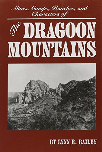 The Dragoon Mountains: Lynn R. Bailey