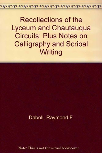 9780870271076: Recollections of the Lyceum and Chautauqua Circuits: Plus Notes on Calligraphy and Scribal Writing