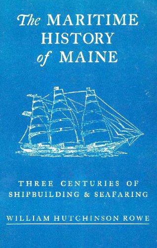 The Maritime History of Maine, Three Centuries: Rowe, William Hutchinson