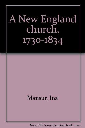 9780870271397: A New England church, 1730-1834