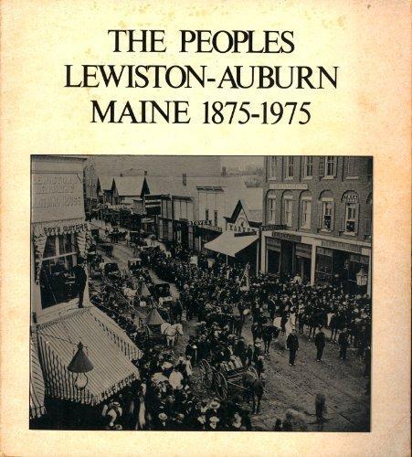 The Peoples Lewiston-Auburn Maine, 1875-1975: Rand, John A