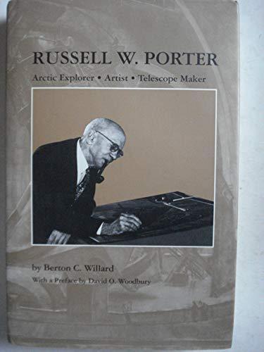 9780870271687: Russell W. Porter, arctic explorer, artist, telescope maker