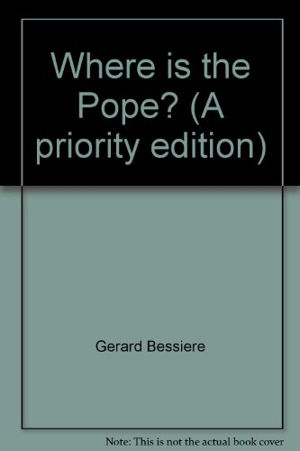 Where is the Pope? (A priority edition): Gerard Bessiere