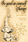 9780870292095: Be-Good-To-Yourself Therapy (Elf Self Help)