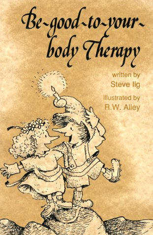 9780870292552: Be Good to Your Body Therapy (Elf-help books)