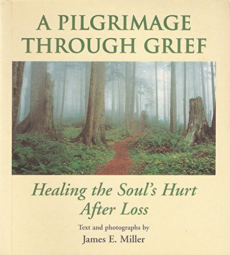9780870292910: A pilgrimage through grief: Healing the soul's hurt after loss
