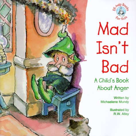 9780870293313: MAD ISNT BAD (Elf-Help Books for Kids)