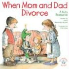 9780870293337: When Mom and Dad Divorce:: An Elf-Help Book for Kids (Elf-Help Books for Kids)