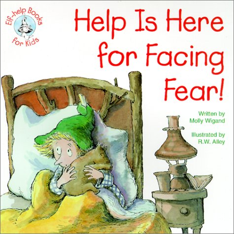 9780870293443: Help is Here for Facing Fear! (Elf-Help Books for Kids)
