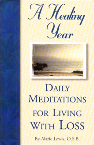 9780870293467: Daily Meditations for Living with Loss (Healing Year)