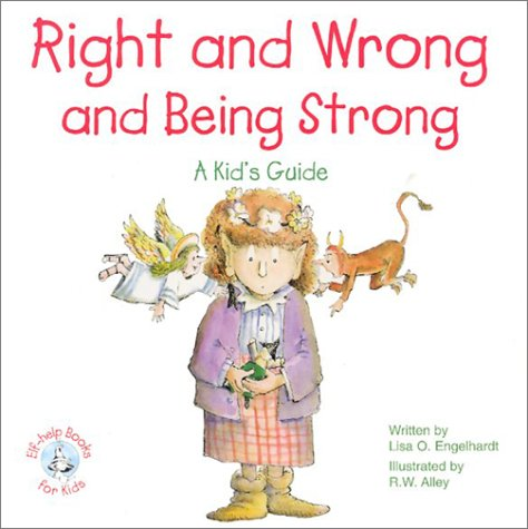 Right and Wrong and Being Strong: A: Lisa O Engelhardt