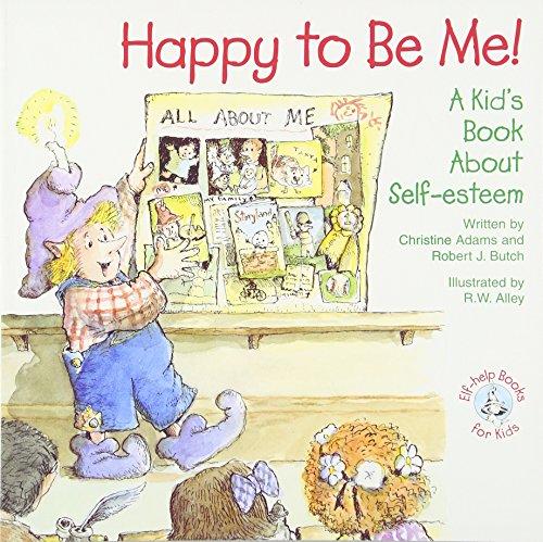 Happy to Be Me!: A Kid Book: Christine Adams, Robert