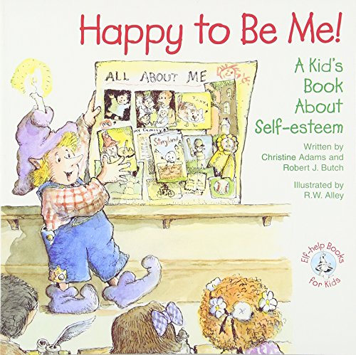9780870293559: Happy to Be Me!: A Kid Book about Self-Esteem (Elf-Help Books for Kids)