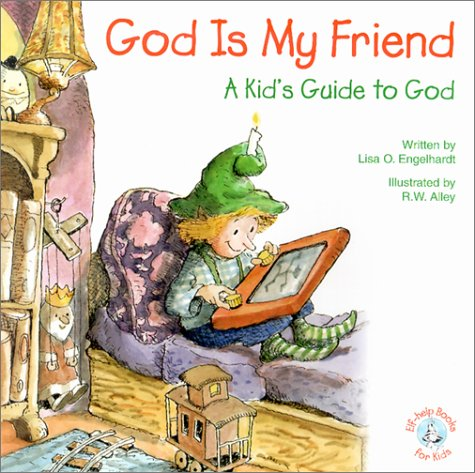 God is My Friend: A Kid's Guide: Lisa O. Engelhardt,