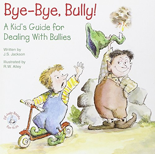 9780870293696: Bye-Bye, Bully: A Kid's Guide for Dealing with Bullies (Elf-Help Books for Kids)