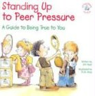 9780870293757: Standing Up to Peer Pressure: A Guide to Being True to You (Elf-Help Books for Kids)