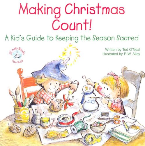 9780870294013: Making Christmas Count!: A Kid's Guide to Keeping the Season Sacred (Elf-Help Books for Kids)