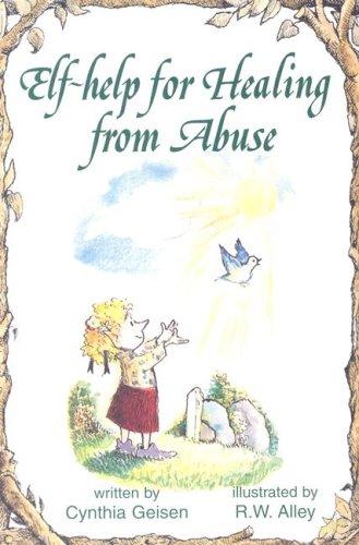 Help for Healing from Abuse (Elf Self Help): Geisen, Cynthia