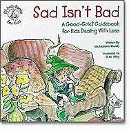 9780870294396: Sad Isn't Bad: A Good-Grief Guidebook for Kids Dealing with Loss (Kids Elf-Help)