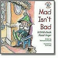 9780870294402: Mad Isn't Bad: A Child's Book about Anger
