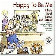 9780870294419: Happy to Be Me!: A Kid's Book about Self-Esteem (Kid's Elf-Help)