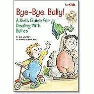 9780870294426: Bye-Bye, Bully!: A Kid's Guide for Dealing with Bullies (Kid's Elf-Help)