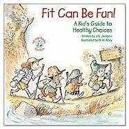 9780870294532: Fit Can Be Fun!: A Kid's Guide to Healthy Choices (Elf-Help Books for Kids)